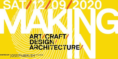 MAKING IN 2020 Hosted  by Joseph Walsh Studio tickets