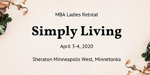 "MBA Ladies Retreat: ""Simply Living"" with Sherrie Holloway"