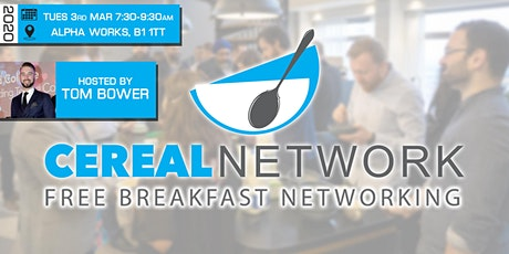 Cereal Network - Free Breakfast Networking Tues 3rd March tickets
