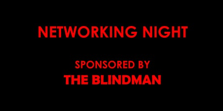"""Networking Night - Sponsored by """"The Blindman"""" Horror Movie tickets"""