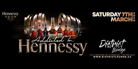 ADDICTED TO HENNESSY - Saturday March 7th, 2020 Inside District Lounge tickets