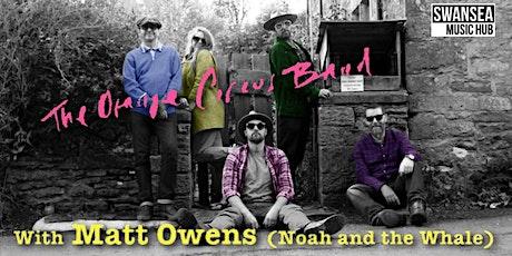 The Orange Circus & Matt Owens (of Noah & The Whale) tickets