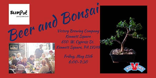 Beer and Bonsai at Victory Brewing Co. Kennett Square