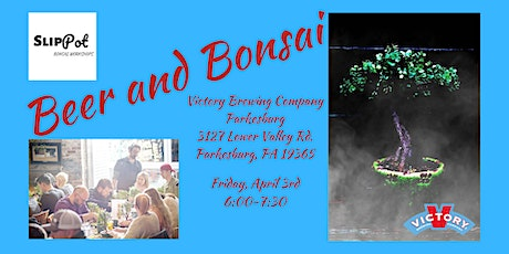 Beer and Bonsai at Victory Brewing Co. Parkesburg tickets