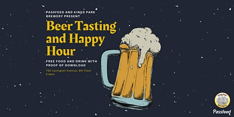 PASSFEED  & KINGS PARK BREWERY BEER TASTING AND HAPPY HOUR tickets