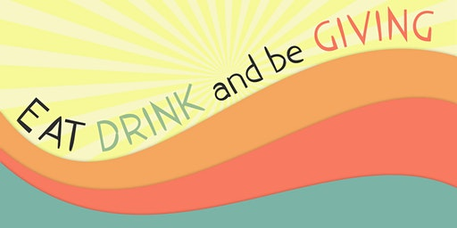 Eat, Drink, & Be Giving