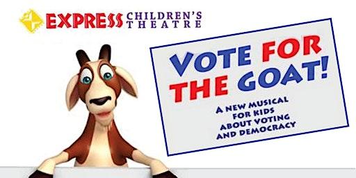 Express Children's Theatre presents Vote for the Goat