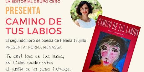 Presentación del libro de poesía: Camino de tus labios de Helena Trujillo entradas