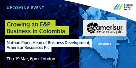 19 Mar London :  Nathan Piper - Amerisur Resources Plc - Growing an E&P Business in Colombia tickets