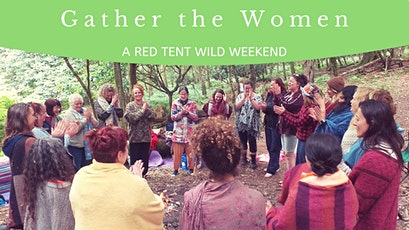 Gather The Women #5 : A Red Tent Wild Weekend! tickets