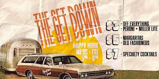 The Get Down • Happy Hour At Rhythm + Vine
