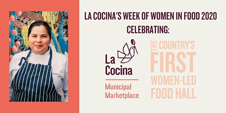 3/5 Week of Women in Food Dinner Series feat. Los Cilantros + El Huarache Loco + El Molino Central at Los Cilantros | by La Cocina  tickets