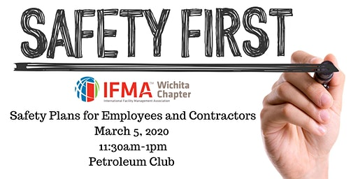 IFMA Wichita March 2020 - Safety Plans for Employees and Contractors