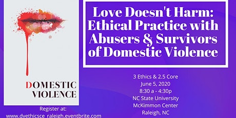 Love Doesn't Harm: Ethical Practice with Domestic Violence Abusers & Survivors - Raleigh Location tickets