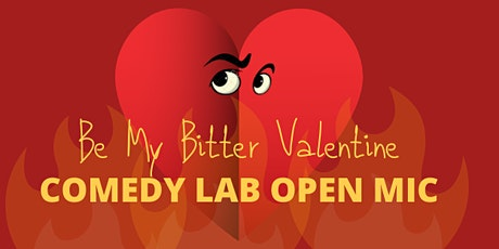 "Comedy Lab Open Mic (Oakland) - ""Be My Bitter Valentine"" tickets"