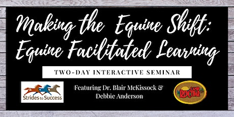 Making the Equine Shift: Equine Facilitated Learning tickets