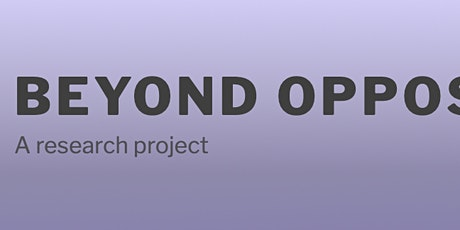 Beyond Opposition Project Launch tickets