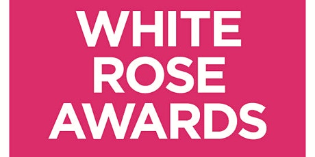 White Rose Awards Workshop - Yorkshire Event Centre, Harrogate  tickets