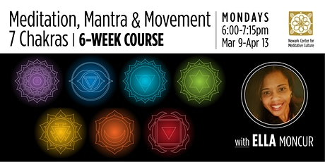 MEDITATION, MANTRAS & MOVEMENT: 7 CHAKRAS | 6-Week Yoga-Meditation Course tickets