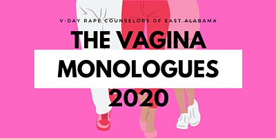 V-Day Rape Counselors of East Alabama The Vagina Monologues 2020