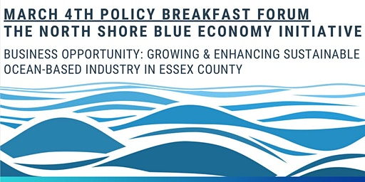 Wednesday, March 4th 'Blue Economy' Breakfast - 7:15am