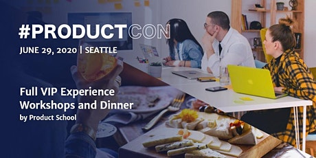 ProductCon Seattle: VIP Workshops and Dinner tickets