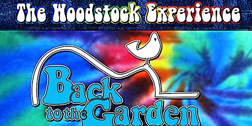 Back to the Garden 1969 …The Woodstock Experience