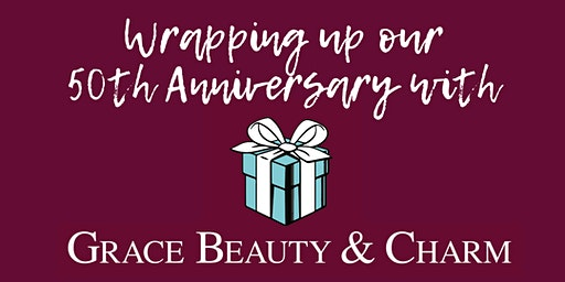 Wrapping Up Our 50th Anniversary with Grace Beauty & Charm
