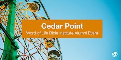 Cedar Point Word of Life Alumni Event