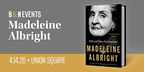 Secretary Madeline Albright for HELL AND OTHER DESTINATIONS at B&N-Union Sq tickets