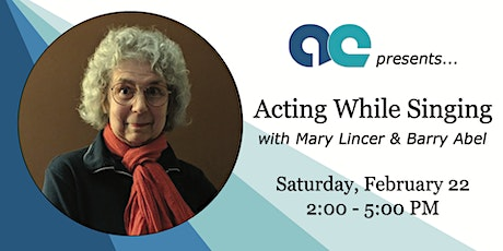 Acting While Singing with Mary Lincer and Barry Abel tickets
