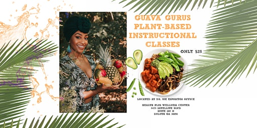 GUAVA GURU'S INSTRUCTIONAL COOKING CLASS