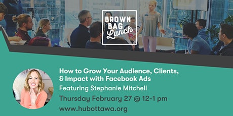 Brown Bag Lunch: How to Grow Your Audience & Impact with Faceboook Ads tickets