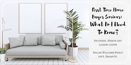 First Time Home Buyer Seminar: What Do I Need To Know? March 2020 tickets