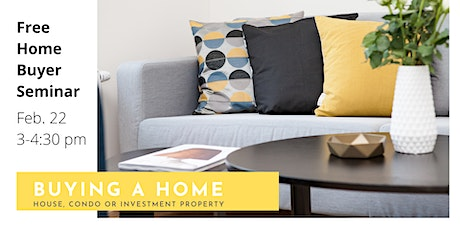 Buying a Home - House, Condo or Investment property - Free Seminar tickets