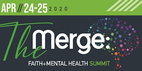 The Merge: Faith + Mental Health Summit tickets