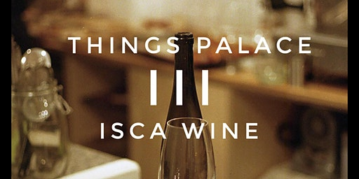 Things Palace x Isca Wine Supper Club March 2020