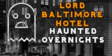 Haunted Overnight at The Lord Baltimore Hotel tickets