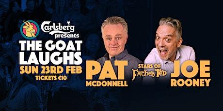 Goat Laughs w/ Pat McDonnell & Joe Rooney tickets