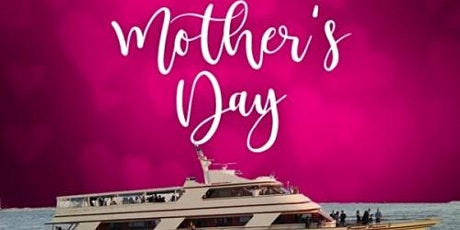 Mother's Day Dinner Cruise - Spirit of Norfolk - May 9, 2020 tickets
