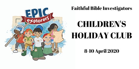 F.B.I Children's Holiday Club (Easter 2020) tickets