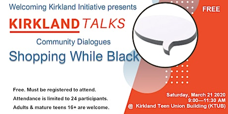Kirkland Talks Community Dialogues: Shopping While Black tickets