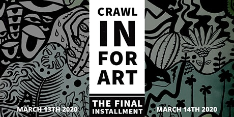 CRAWL IN FOR ART- the final installment tickets