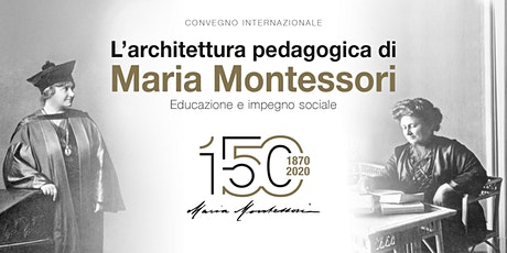 L'architettura pedagogica di Maria Montessori biglietti