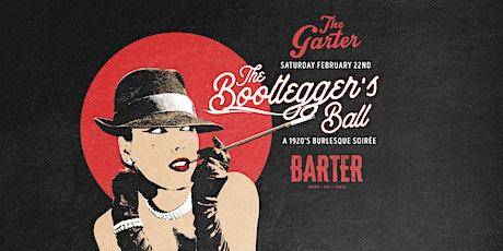 The Bootleggers Ball - A 1920's Burlesque Soirée tickets