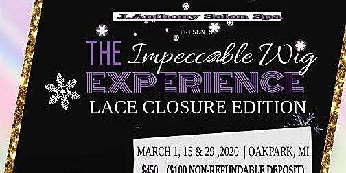 The Impeccable Wig Experience (Lace Closure Edition)