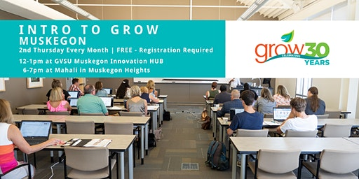 Intro to GROW - Muskegon 4/9/20  @ 12:00 pm