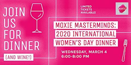 Moxie Masterminds: 2020 International Women's Day Dinner tickets
