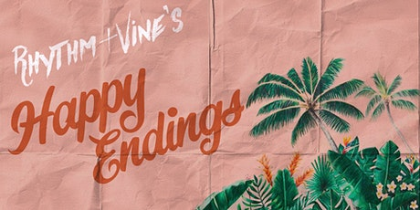 Happy Endings • Sundays At Rhythm + Vine tickets