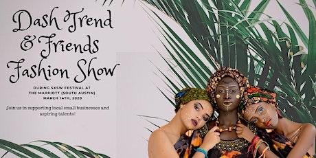 Dash Trend & Friends Fashion Fest tickets